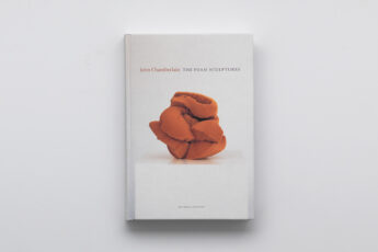 Chamberlain The Foam Sculptures book