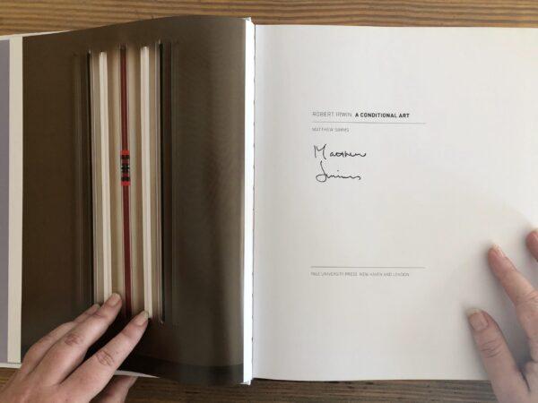 Robert Irwin: A Conditional Art by Matthew Simms, book signature page