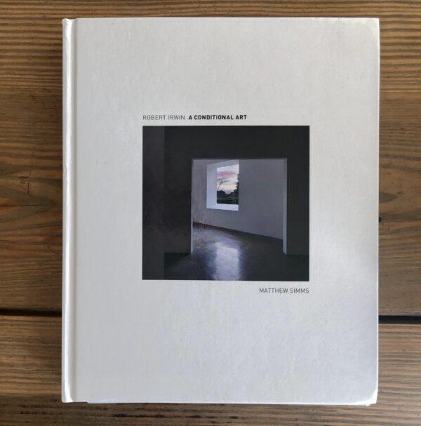 Robert Irwin: A Conditional Art, book cover, Matthew Simms